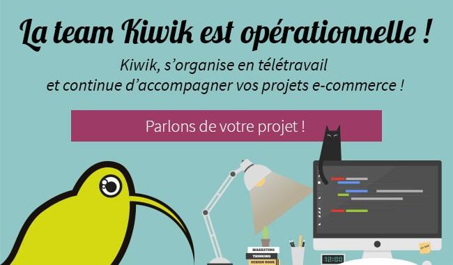 la team kiwik est opérationnelle en télétravail